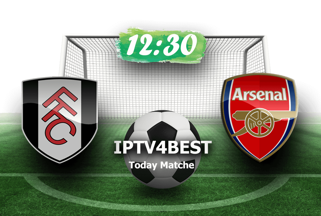 LIVE Fulham FC vs Arsenal FC By IPTV4BEST.COM