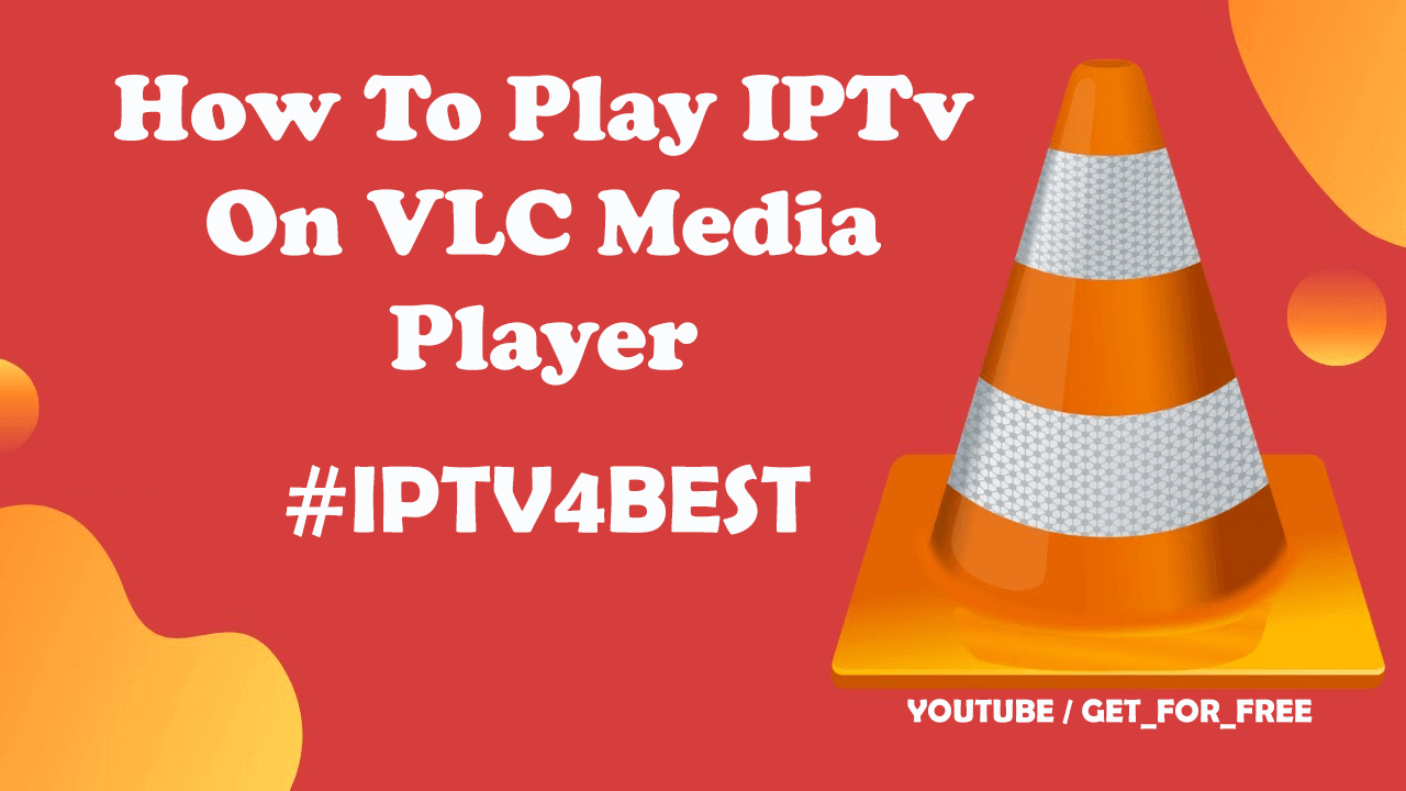 How To Play IPTv On VLC Media Player By IPTV4BEST