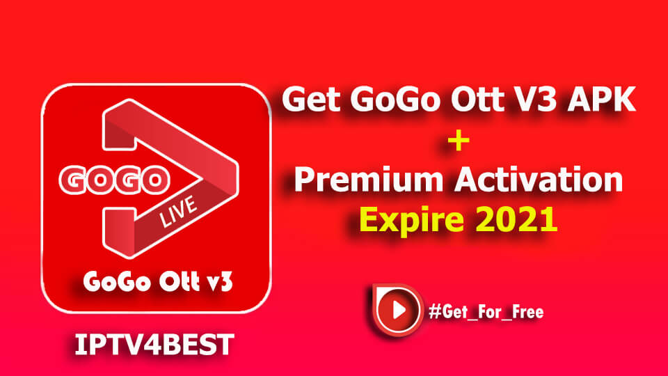 Get GoGo Ott V3 APK + Premium Activation Expire 2021 By IPTV4BEST