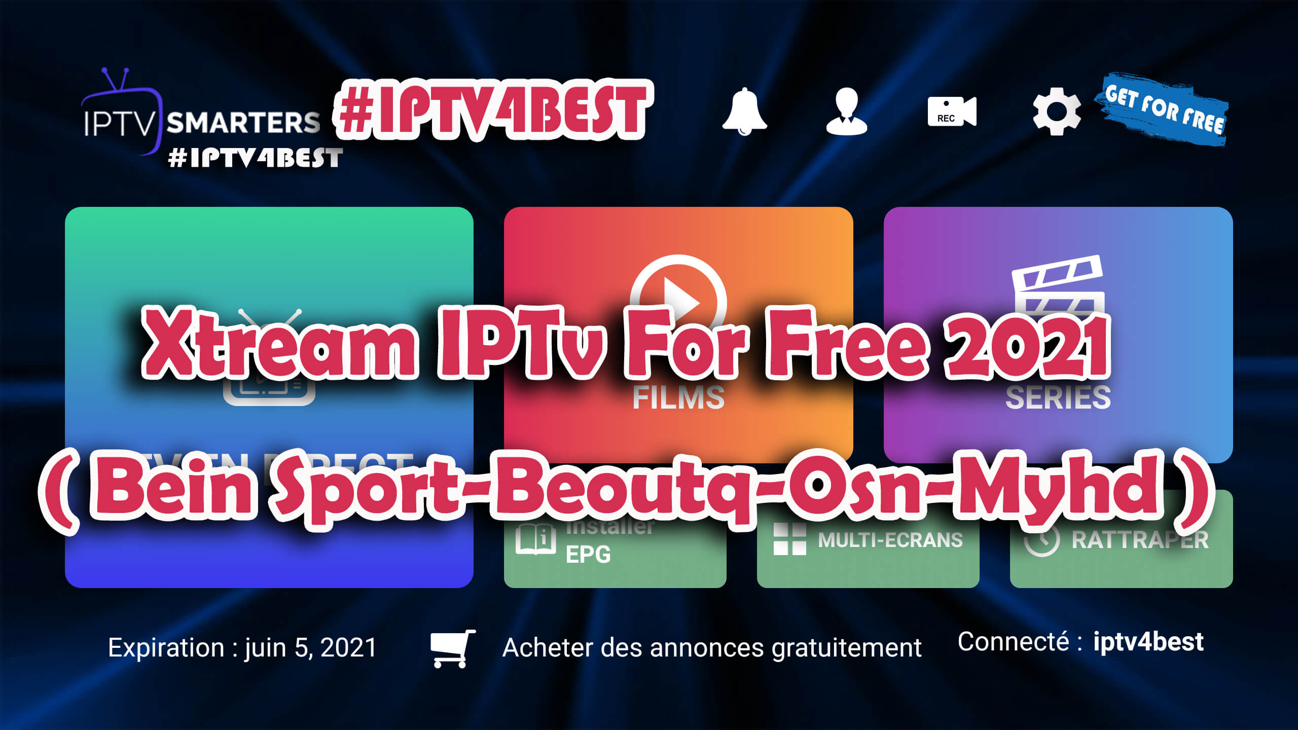 Xtream IPTv ( Bein Sport-Beoutq-Osn-Myhd ) Updated Today By IPTV4BEST.COM